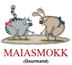 Maiasmokk (Gourmand)
